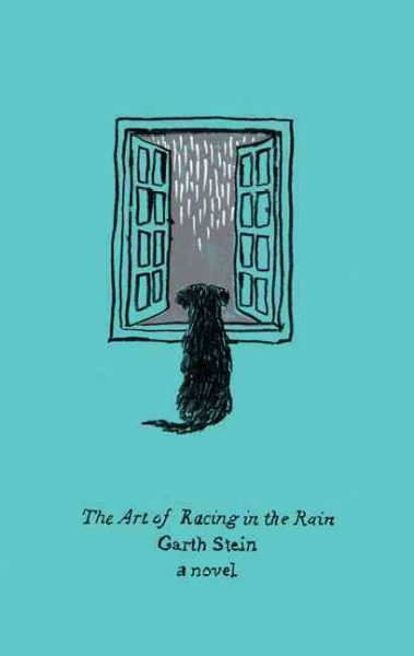 The art of racing in the rain : : a novel