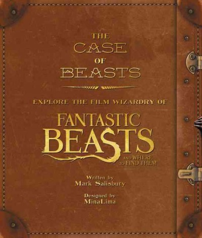 The case of beasts : explore the film wizardry of Fantastic beasts and where to find them
