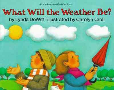 What will the weather be? /
