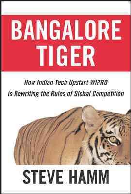 Bangalore Tiger:how Indian tech upstart Wipro is rewriting the rules of global competition
