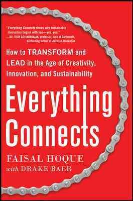 Everything connects : : how to transform and lead in the age of creativity- innovation- and sustainability