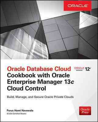 Oracle Private Cloud Cookbook With Enterprise Manager 13c