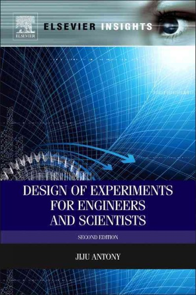 Design of experiments for engineers and scientists /
