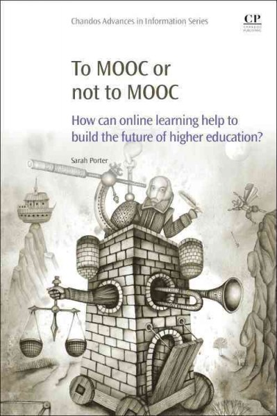 To MOOC or not to MOOC : how can online learning help to build the future of higher education? /
