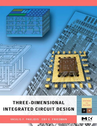 Three-dimensional integrated circuit design /