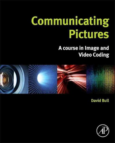 Communicating pictures : : a course in image and video coding