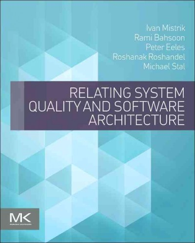Relating system quality and software architecture /