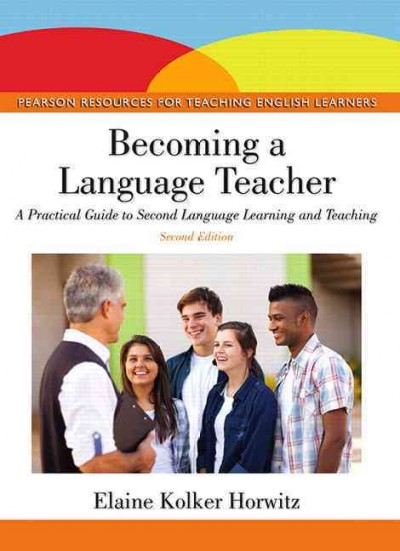 Becoming a language teacher : a practical guide to second language learning and teaching /
