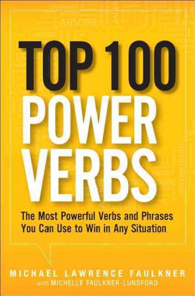 Top 100 power verbs : : the most powerful verbs and phrases you can use to win in any situation