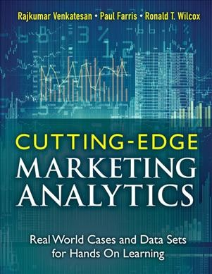 Cutting-edge marketing analytics : : real world cases and data sets for hands on learning