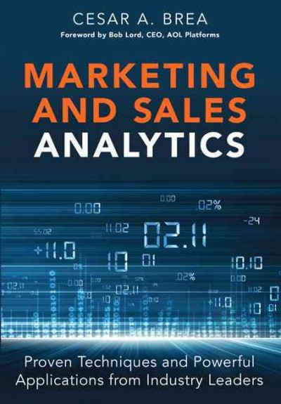 Marketing and sales analytics : : proven techniques and powerful applications from industry leaders