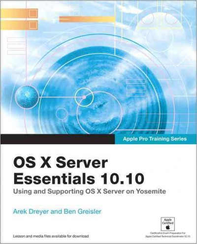 OS X server essentials 10.10 : : [using and supporting OS X server on Yosemite]