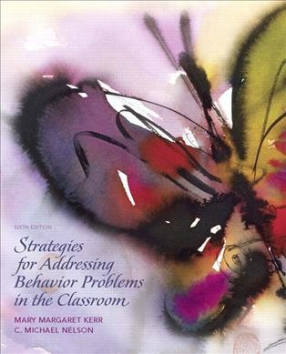 Strategies for addressing behavior problems in the classroom /