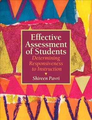 Effective assessment of students : determining responsiveness to instruction /