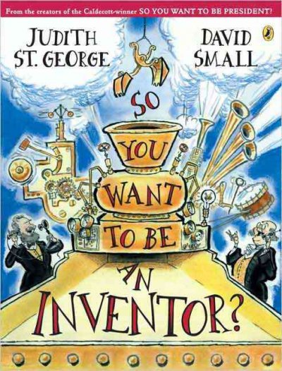 So you want to be an inventor? /
