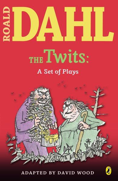 The Twits:A Set of Plays 壞心的夫妻消失了:表演劇本