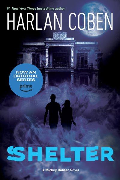 Shelter : : a Mickey Bolitar novel
