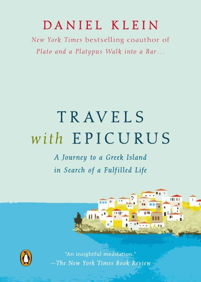 Travels with Epicurus : : a journey to a Greek island in search of a fulfilled life