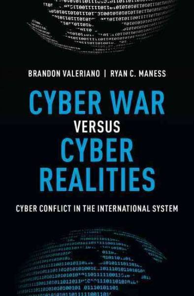 Cyber war versus cyber realities:cyber conflict in the international system