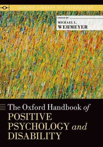 The Oxford handbook of positive psychology and disability /
