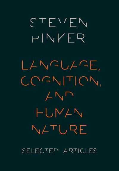 Language, cognition, and human nature : selected articles /