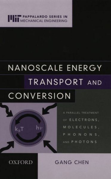 Nanoscale energy transport and conversion : a parallel treatment of electrons, molecules, phonons, and photons /
