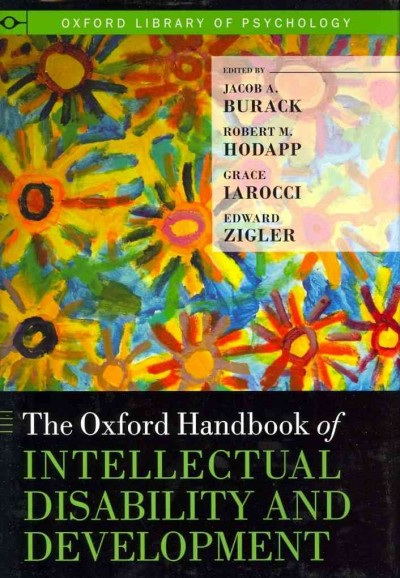 The Oxford handbook of intellectual disability and development /