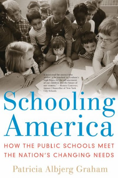 Schooling America : how the public schools meet the nation