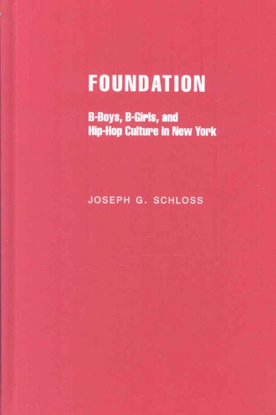 Foundation : b-boys, b-girls, and hip-hop culture in New York /