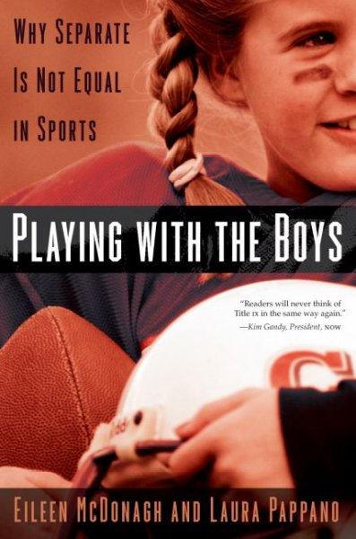 Playing with the boys : why separate is not equal in sports /