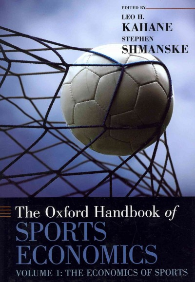 The Oxford handbook of sports economics /