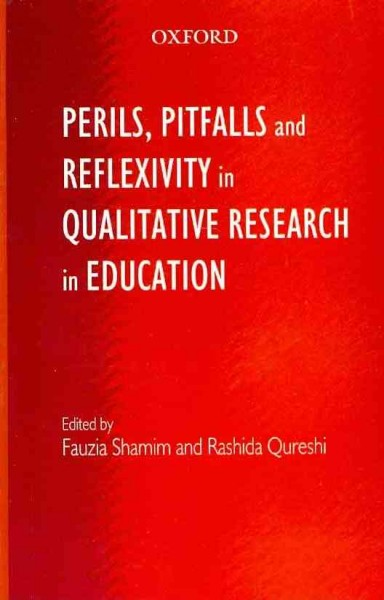 Perils, pitfalls and reflexivity in qualitative research in education /