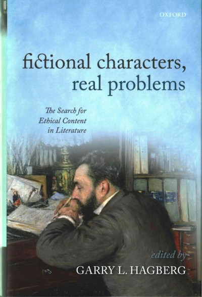 Fictional characters, real problems : the search for ethical content in literature