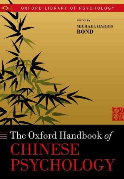 The Oxford handbook of Chinese psychology /