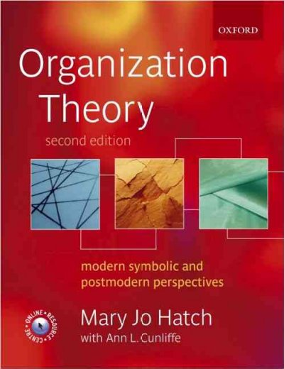 Organization theory : modern, symbolic, and postmodern perspectives /