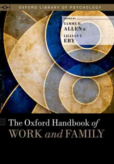 The Oxford handbook of work and family /