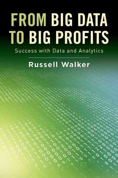 From big data to big profits : success with data and analytics