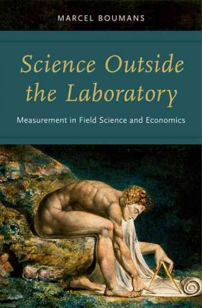 Science outside the laboratory : measurement in field science and economics