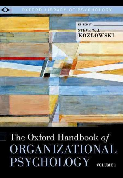 The Oxford handbook of organizational psychology /
