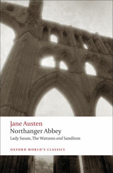 Northanger Abbey- Lady Susan- the Watsons- Sanditon