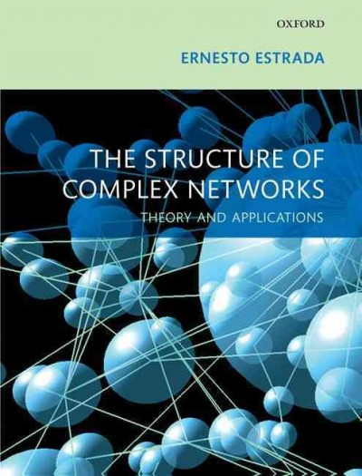 The structure of complex networks : theory and applications