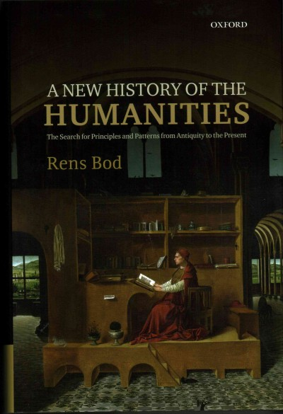 A new history of the humanities : the search for principles and patterns from Antiquity to the present /