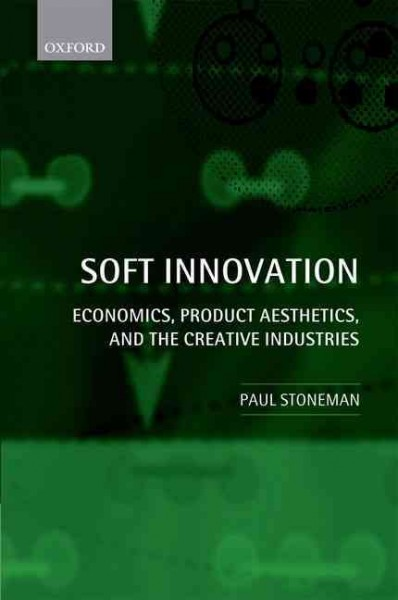 Soft innovation:economics, product aesthetics, and the creative industries