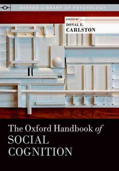 The Oxford handbook of social cognition /