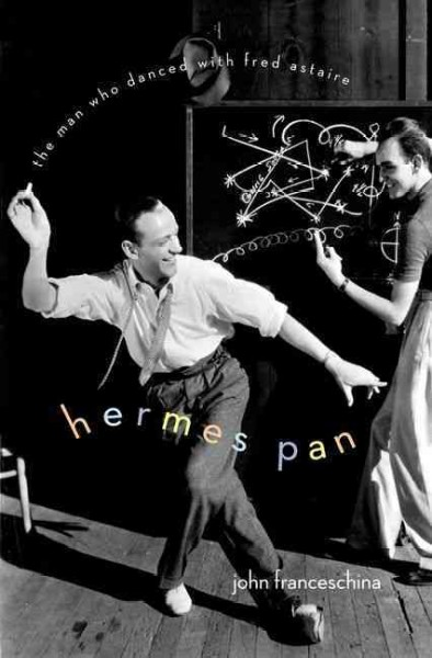 Hermes Pan : the man who danced with Fred Astaire /