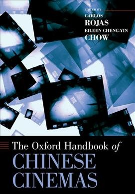 The Oxford handbook of Chinese cinemas /