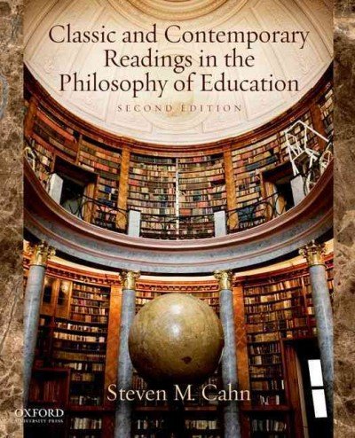 Classic and contemporary readings in the philosophy of education /