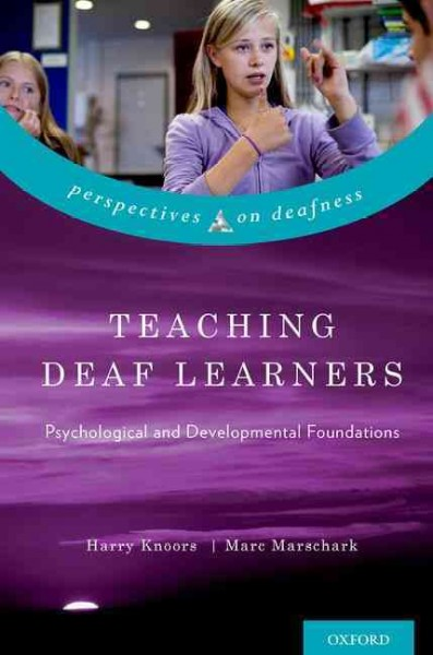 Teaching deaf learners : psychological and developmental foundations /