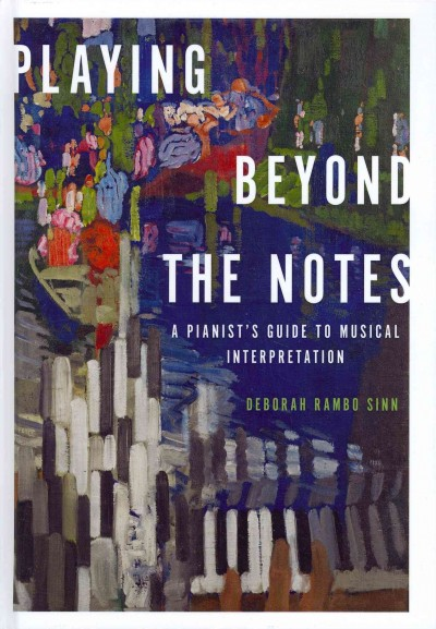 Playing beyond the notes : a pianist