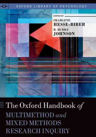 The Oxford handbook of multimethod and mixed methods research inquiry /
